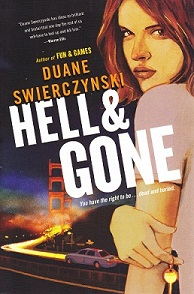 Hell & Gone by Duane Swierczynski book cover. Woman looking at viewer with Golden Gate bridge in background.