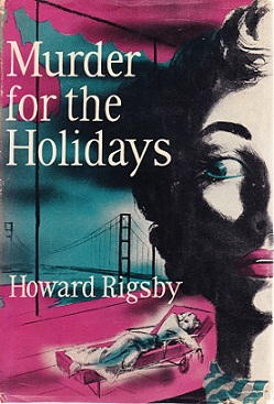 Murder for the Holidays by Howard Rigsby book cover. Close-up of half a woman's face, Golden Gate bridge in backgound.