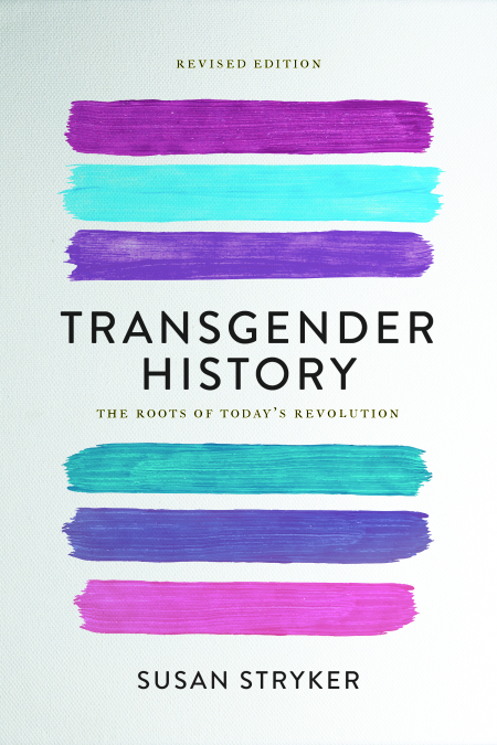 Transgender history : the roots of today's revolution Rev. ed book cover