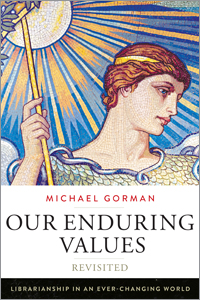 Our enduring values revisited: librarianship in an ever-changing world book cover