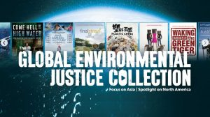 Global Environmental Justice Documentaries Project