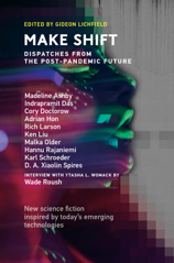 Book cover of Make Shift: Dispatches from the Post-Pandemic Future, MIT Press
