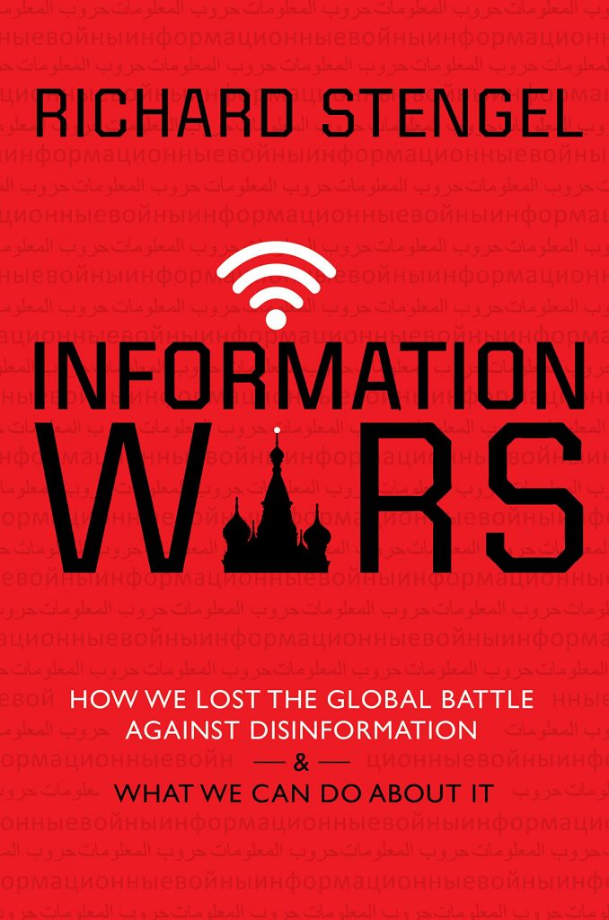 Book cover of Information wars : how we lost the global battle against disinformation & what we can do about it