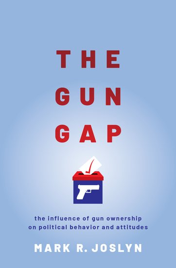 Book cover of The Gun Gap: The Influence of Gun Ownership on Political Behavior and Attitudes
