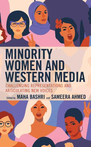 Book cover of Minority Women and Western Media: Challenging Representations and Articulating New Voices.