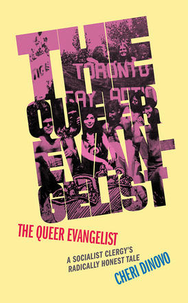 Book cover of The Queer Evangelist: A Socialist Clergy's Radically Honest Tale.