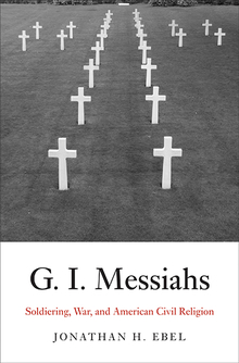 G. I. Messiahs: Soldiering, War, and American Civil Religion book cover