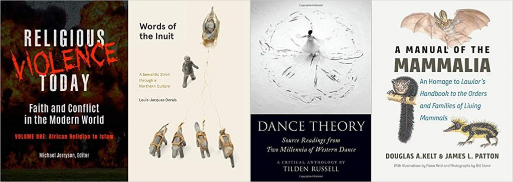 Book covers of Religious Violence Today; Words of the Inuit; Dance Theory; and The Manual of the Mammalia