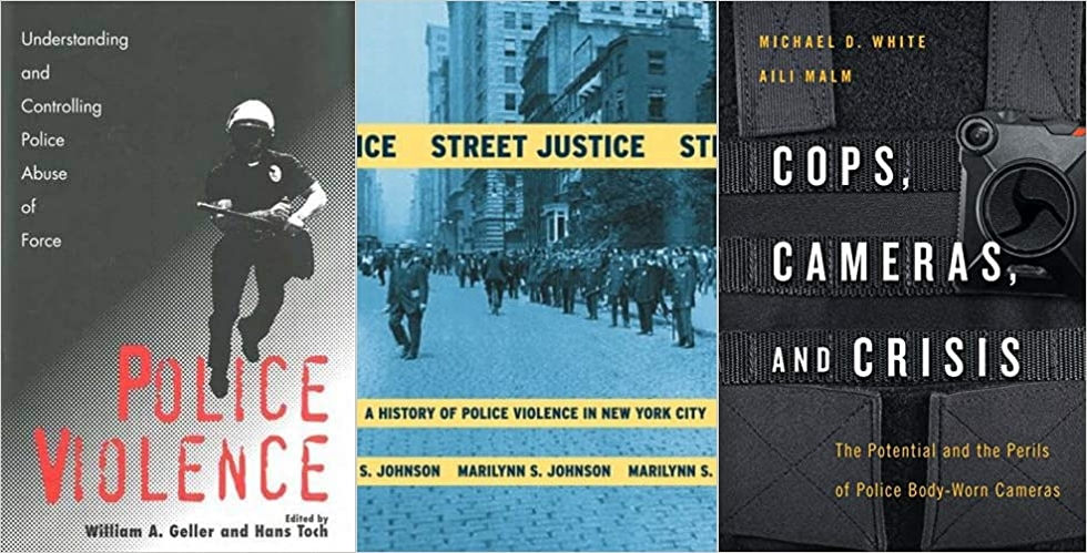 book covers of Police Violence; Street Justice; and Cops, Cameras, and Crisis
