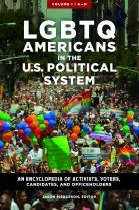 LGBTQ Americans in the U.S. political system: an encyclopedia of activists, voters, candidates, and officeholders book cover