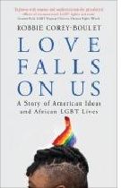 Love falls on us: a story of American ideas and African LGBT lives book cover