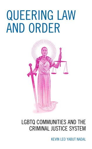 Queering Law and Order: LGBTQ Communities and the Criminal Justice System book cover