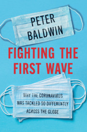 Fighting the First Wave: Why the Coronavirus Was Tackled So Differently across the Globe book cover