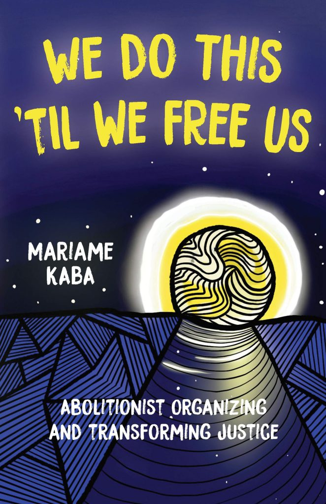 We Do This 'Til We Free Us: Abolitionist Organizing and Transforming Justice book cover