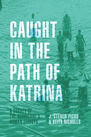 Caught in the Path of Katrina: A Survey of the Hurricane's Human Effects book cover. Teal blue wash over photograph of residents standing in floodwaters.