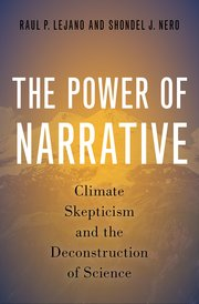 The Power of Narrative: Climate Skepticism and the Deconstruction of Science book cover
