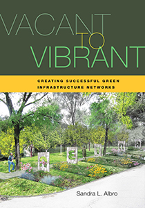 Vacant to Vibrant: Creating Successful Green Infrastructure Networks book cover