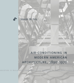 Air-conditioning in modern American architecture, 1890–1970 cover. Metal strucuture.