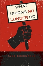 What Unions No Longer Do book cover. Fist holding a picket sign with book title.
