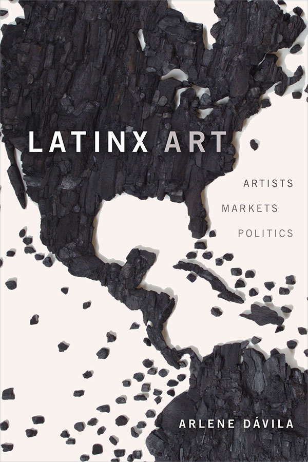 Latinx Art: Artists, Markets, Politics book cover. Black rock/stone in the shape of North and Central America.